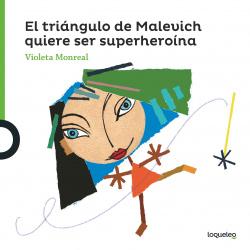 Arte travieso:triángulo Malevich quiere ser superheroína