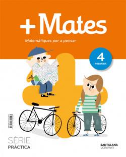 MATE+ SERIE PRACTICA MATEMATIQUES PER A PENSAR 4 PRIMARIA