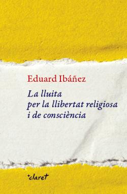 La lluita per la llibertat religiosa i de consciència