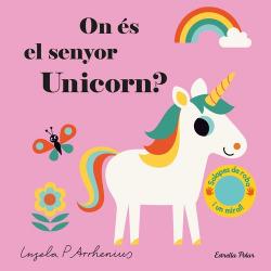 ON ÈS EL SENYOR UNICORN?