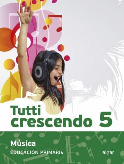 MÚSICA 5ºPRIMARIA TUTTI CRESCENDO