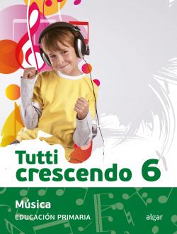 MÚSICA 6ºPRIMARIA TUTTI CRESCENDO