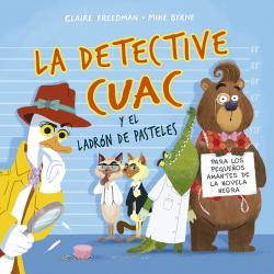La detective Cuac y el ladrón de pasteles