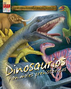 Mi gran libro póster: Dinosaurios y animales prehistóricos