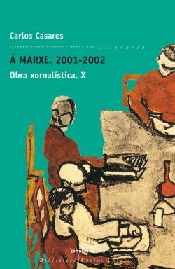 A MARXE, 2001-2002 OBRA XORNALISTICA X (BCC)