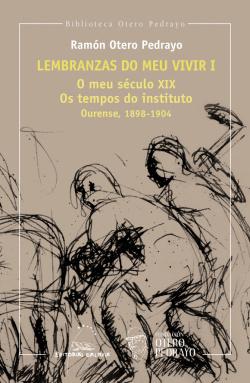 LEMBRANZAS DO MEU VIVIR I (O MEU S.XIX.OS TEMPOS INSTITUTO