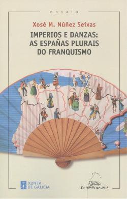 IMPERIOS E DANZAS.AS ESPAÑAS PLURAIS DO FRANQ(PREMIO R.PIÑE