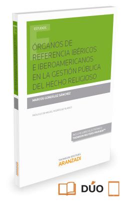 ÓRGANOS DE REFERENCIA IBÉRICOS & IBEROAMERICANOS EN LA GESTIÓN PÚBLICA DEL HECHO RELIGIOSO