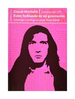 ESTOY HABLANDO DE MI GENERACIÓN. ARTÍCULOS 1972-1977