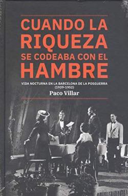Cuando la riqueza se codeaba con el hambre. Vida nocturna en la Barcelona de la postguerra (1939-1952)