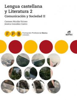 LENGUA CASTELLANA Y LITERATURA 2 COMUNICACION Y SOCIEDAD 2 FORMACION PROFESIONAL BASICA