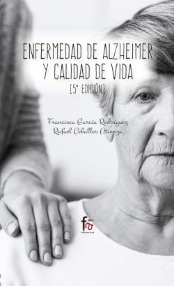ENFERMEDAD DE ALZHEIMER Y CALIDAD DE VIDA (5ª EDICIÓN)
