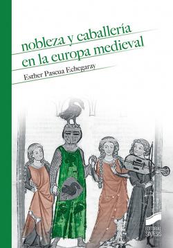 NOBLEZA Y CABALLERIA EN LA EUROPA MEDIEVAL