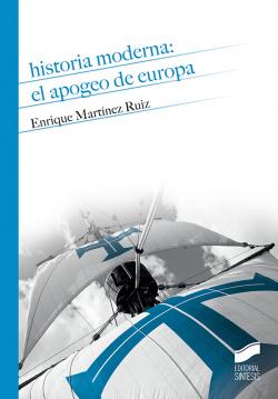 HISTORIA MODERNA: EL APOGEO DE EUROPA