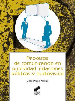 Procesos de comunicación en publicidad, relaciones públicas y audiovisual