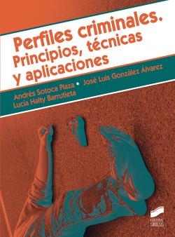 PERFILES CRIMINALES. PRINCIPIOS, TÈCNICAS Y APLICACIONES