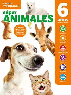 CUADERNO DE REPASO TEMÁTICO LUMINISCENTE 6 AÑOS SÚPER ANIMALES