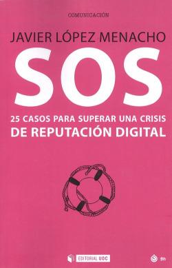 SOS.25 CASOS PARA SUPERAR CRISIS REPUTACIÓN DIGITAL