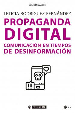 PROPAGANDA DIGITAL.Comunicacion en tiempos de desinformacion