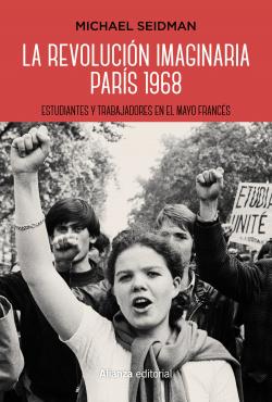 LA REVOLUCIÓN IMAGINARIA PARÍS 1968