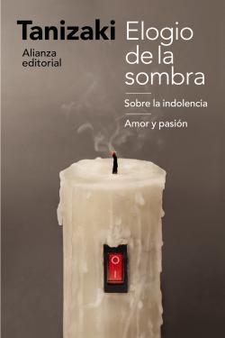 ELOGIO DE LA SOMBRA/SOBRE LA INDOLENCIA/AMOR Y PASIÓN