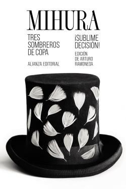 TRES SOMBREROS DE COPA/¡SUBLIME DECISIÓN!