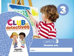 Club de detectives 3 años. Carpeta 3. Hacemos arte
