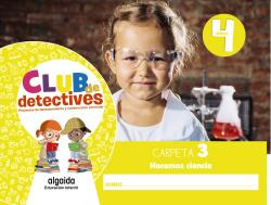 Club de detectives 4 años. Carpeta 3. Hacemos ciencia