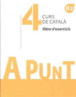 A punt. Curs de català. Llibre d'exercicis, 4