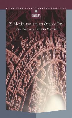 El México ausente en Octavio Paz