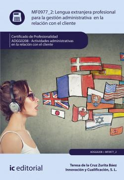 Lengua extranjera profesional para la gestión administrativa en la relación con el cliente. ADGG0208 - Actividades administrativas en la relación con