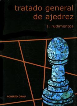 (vol.i).rudimentos.tratado general de ajedrez