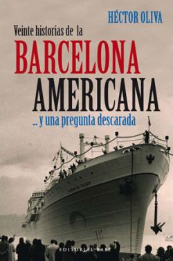 Veinte historias de la Barcelona americana