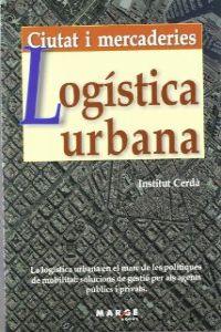 Logística urbana. Ciutat i mercaderies