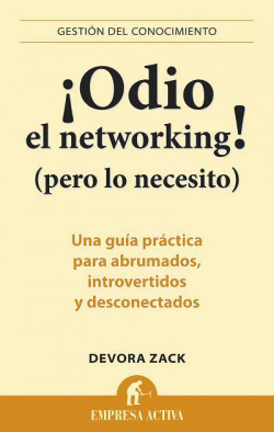 íOdio el networking! (pero lo necesito)