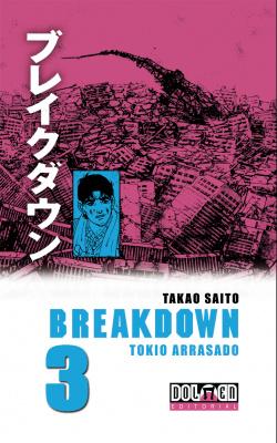 Breakdown, 3 Tokio Arrasado
