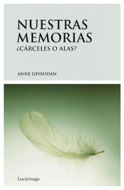 Nuestras memorias: cárceles o alas