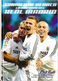 Tormenta blanca, la historia del Real Madrid