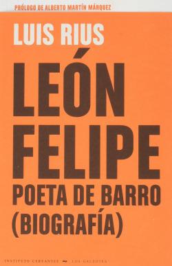 LEÓN FELIPE, POETA DE BARRO (BIOGRAFÍA)
