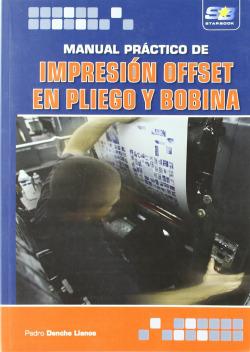 Manual Practico De Impresion Offset En Pliego Y Bobina