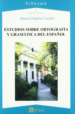 Estudios sobre ortografía y gramática del español