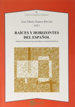 Raíces y horizontes del español