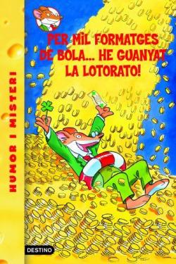 Per mil formatges de bola... he guanyat la lotorato!