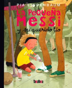 Pequeña Messi Y Su Querido Tio