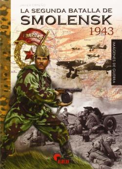 La Segunda Batalla De Smolensk 1943-Imagenes De Gu