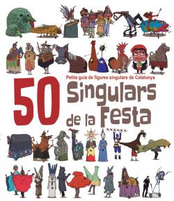 50 singulars de la festa: petita guia figures