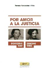 Simone Weil y Dorothy Day : por amor a la justicia