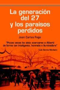 Generacion del 27 y los paraisos perdidos