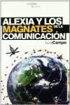 Alexia y los magnates de la comunicación
