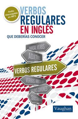 VERBOS REGULARES EN INGLES QUE DEBERÍAS CONOCER